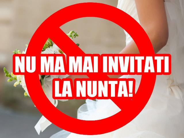 Va rog politicos sa nu ma mai invitati la nunti