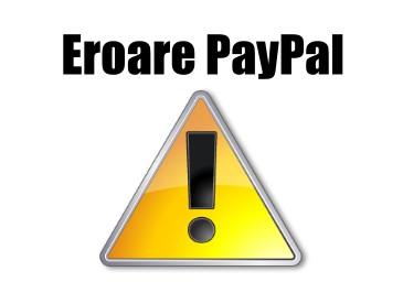 Eroare PayPal – Cardul nu poate fi verificat