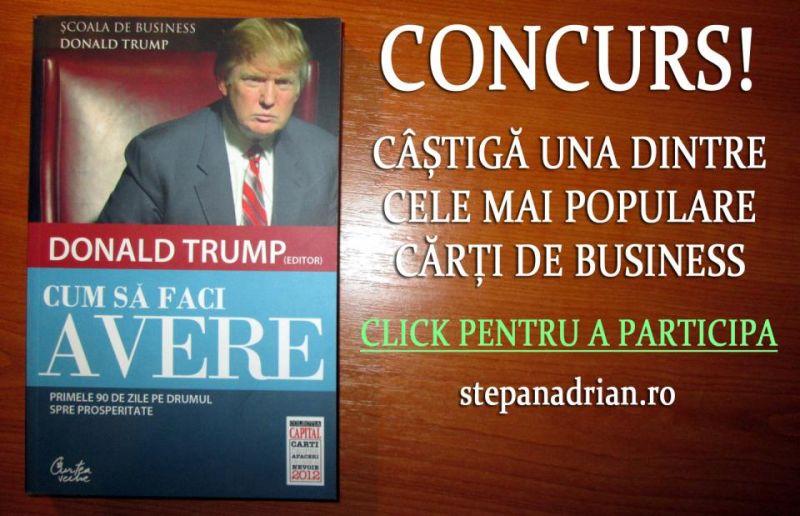 """CONCURS! Câștigă cartea """"Cum să faci avere"""" – de Donald Trump"""