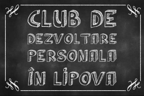 Club de Dezvoltare Personală în Lipova