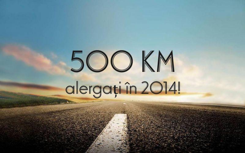 500 KM alergați în 2014 – Obiectiv Îndeplinit