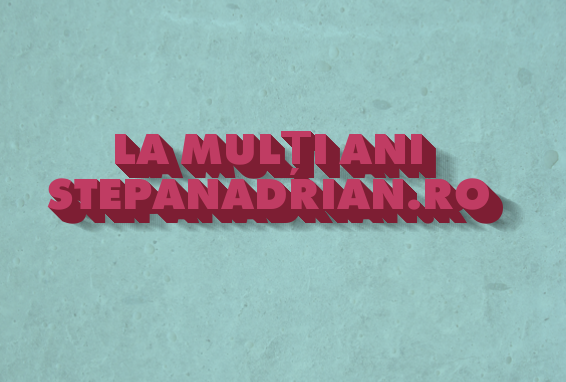 1 An de Blogging! La mulți ani stepanadrian.ro!