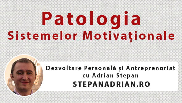 patologia sistemelor-motivationale stepan-adrian.ro