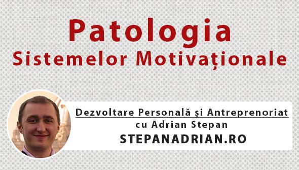 Patologia Sistemelor Motivaționale