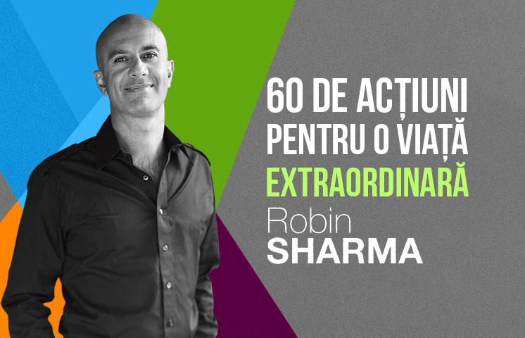 60 de actiuni pentru o viata extraordinara robin sharma