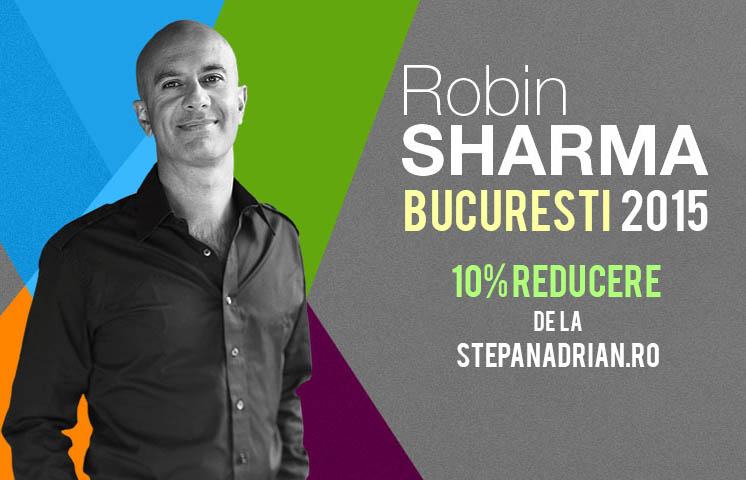 Robin Sharma vine la București! Te-ai decis? Ai 10% REDUCERE!
