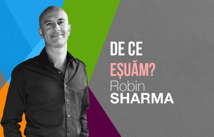 De ce eșuăm? – Robin Sharma