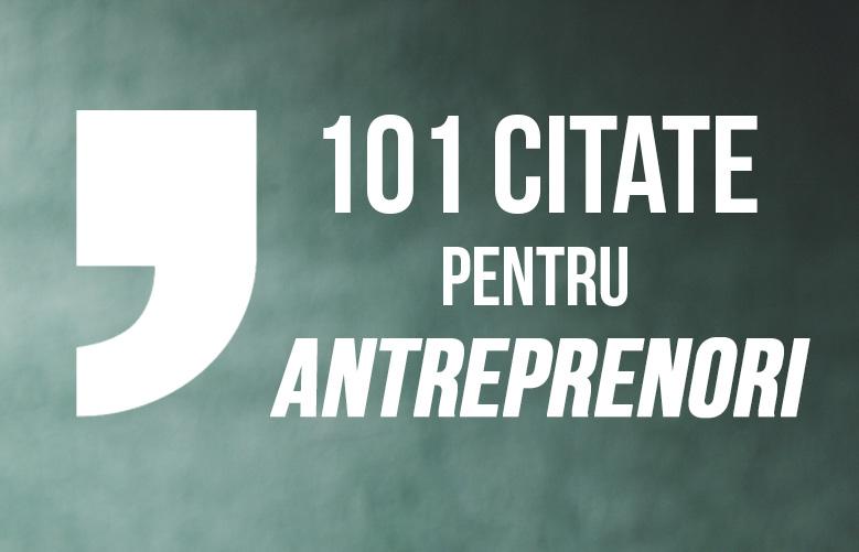 101 citate inspiraționale pentru antreprenori