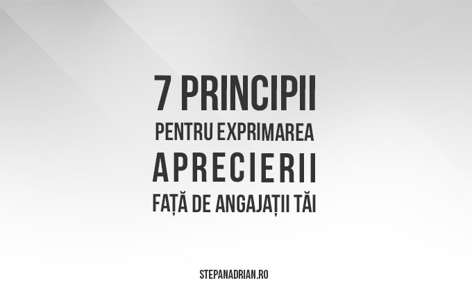 7 principii pentru exprimarea aprecierii față de angajații tăi