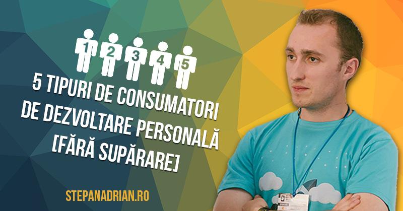 5 Tipuri de Consumatori de Dezvoltare Personală [fără supărare]