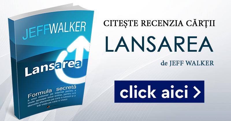 """""""Lansarea"""" de Jeff Walker – Ghidul Perfect pentru Lansări!"""