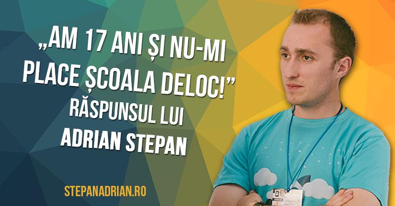 """""""Am 17 ani și nu-mi place școala deloc!"""" – răspunsul lui Adrian Stepan"""
