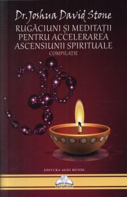 """Recenzie """"Rugăciuni și meditații pentru accelerarea ascensiunii spirituale"""" de Joshua David Stone"""