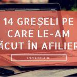 14 Greșeli pe care le-am făcut în Afiliere