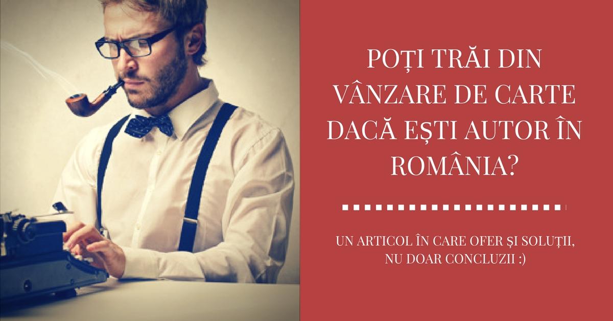 Poți trăi din vânzare de carte dacă ești autor în România?