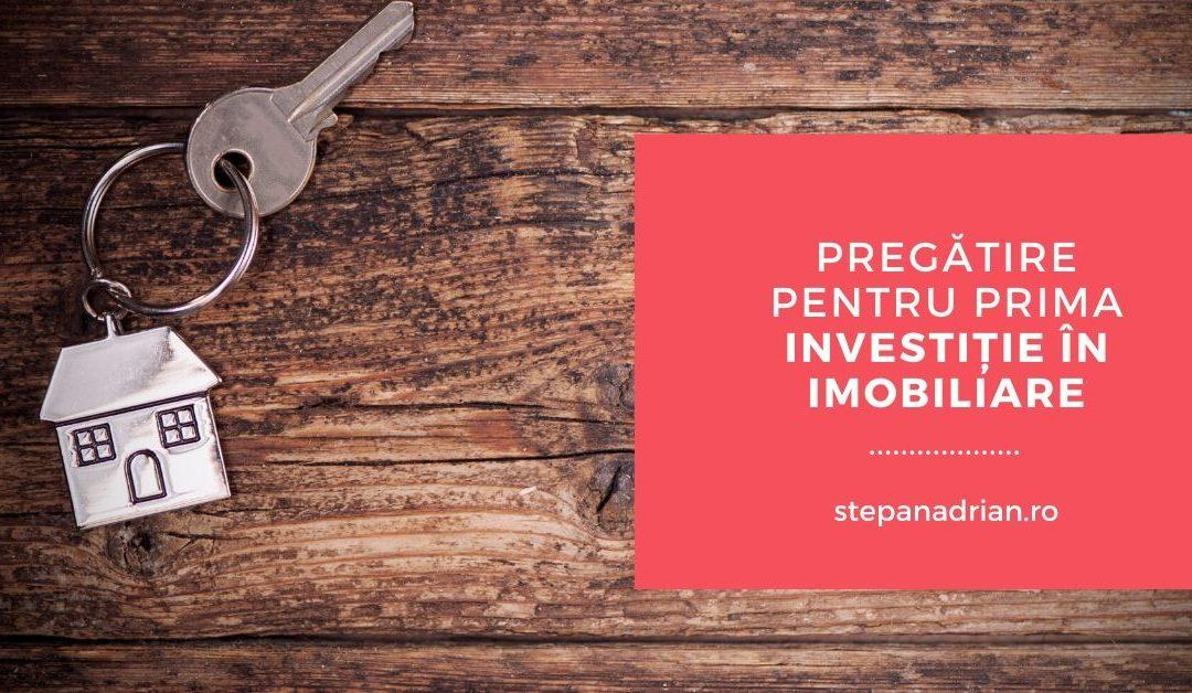 Pregătire pentru prima investiție în imobiliare